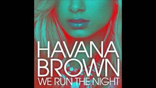 Havana Brown feat. Pitbull - We Run The Night (Static Revenger Mixshow) [HQ]