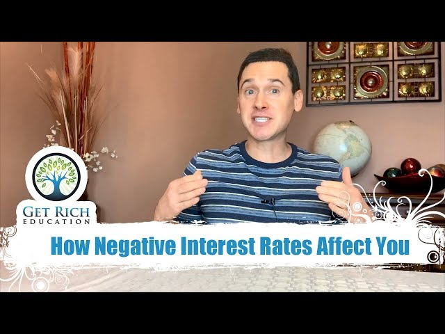 How Negative Interest Rates Affect You