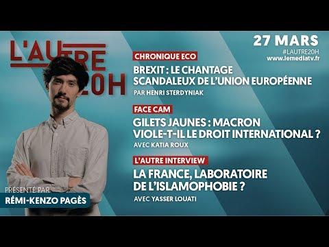 LE CHANTAGE DU BREXIT, LA RÉPRESSION PAS SI LÉGALE DE MACRON ET L'ISLAMOPHOBIE EN FRANCE