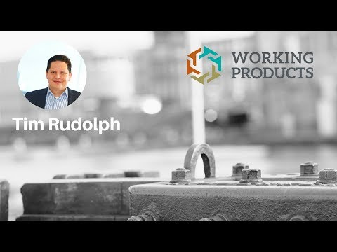 Working Products - Tim Rudolph
