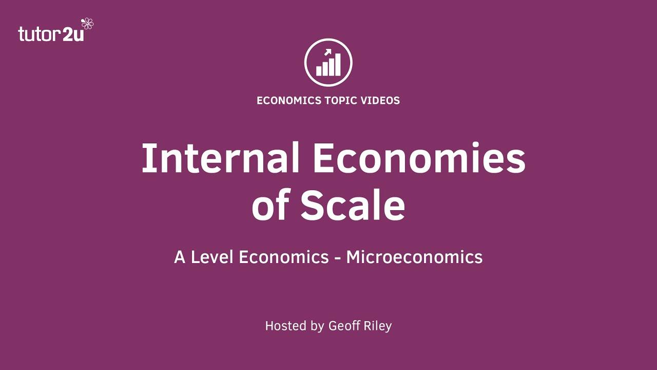 Internal Economies of Scale   Economics   tutor2u