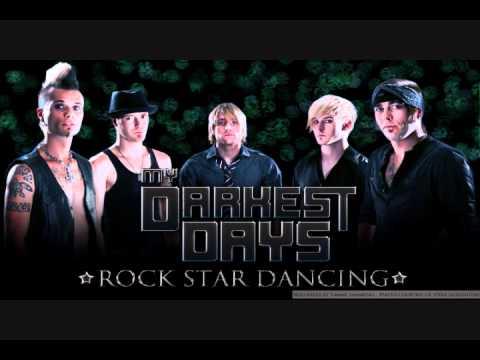 Rock Star Dancing - My Darkest Days
