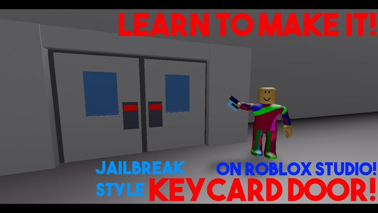 Roblox Studio How To Make A Jailbreak Keycard Door Tutorial - how to make a keycard door roblox