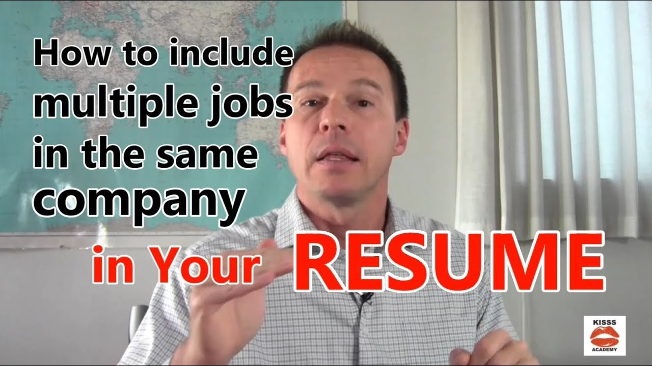how to include multiple jobs in the same company in your resume resume tips
