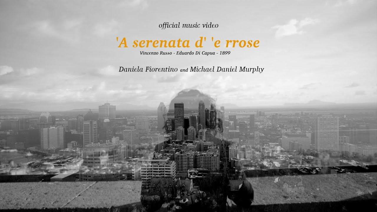 'A Serenata d ' 'e rrose (E. Di Capua-V. Russo) Daniela Fiorentino & Michael Daniel Murphy