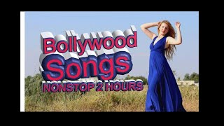 BEST EVERGREEN 2017-2018 BOLLYWOOD SONGS 2 HOURS NONSTOP