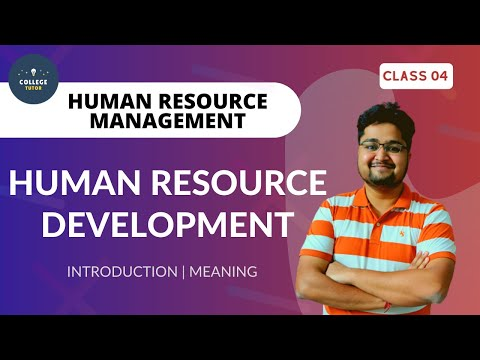 Human Resource Development   Introduction To HRD   Human Resource Development   CLASS 04