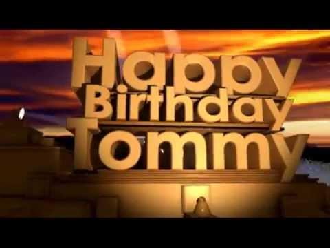Happy Birthday Tommy Youtube