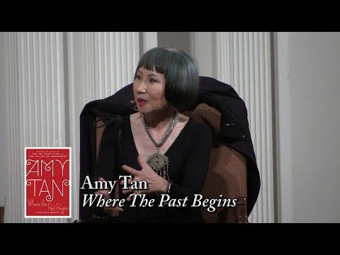 "Amy Tan, ""Where The Past Begins"""