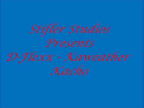 D-Flexx - Kaweather Kacho