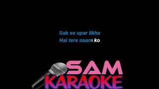 Tose Naina +Tum Jo Aaye Mixtape Karaoke Sam Karaoke