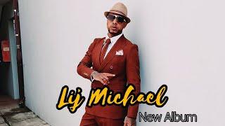 Download Lij Michael - 🔥 New Album Highlight Mp3