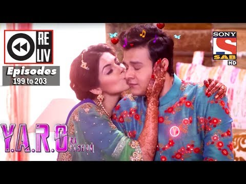 Weekly Reliv   Y.A.R.O Ka Tashan   1st May To 5th May 2017    Episode 199 To 203