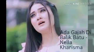 Download lagu NELLA KHARISMA - Ada Gajah Dibalik Batu