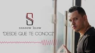 Shadow Blow - Desde Que Te Conoci