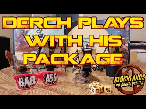 Derch Plays with his Borderlands Think Geek Package