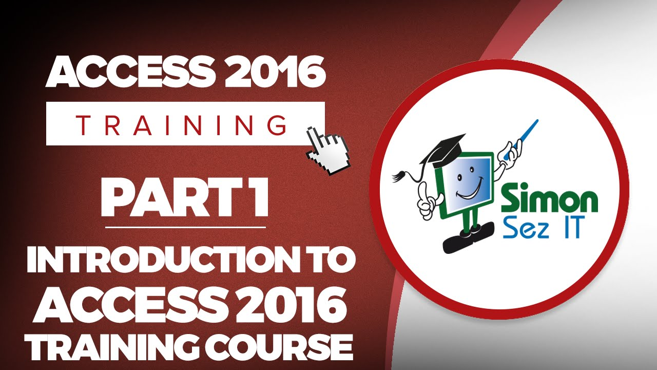 Access 2016 For Beginners Part 1 Intro To Microsoft Access 2016