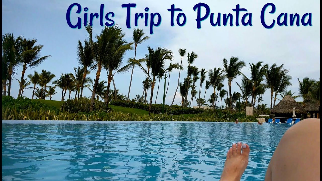 Girls Trip To The Hard Rock Resort In Punta Cana Part 1 Youtube