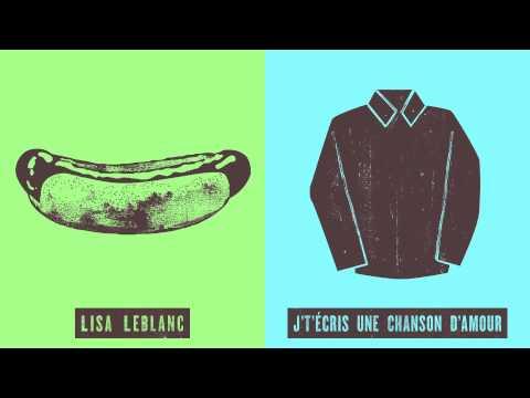 Lisa LeBlanc - J't'écris une chanson d'amour