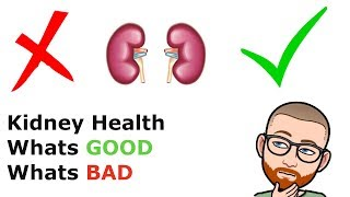 Kidney health - whats good and ...