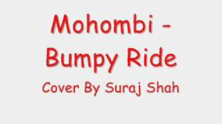 Bumpy Ride - Mohombi [Cover by Suraj Shah] + Download Link