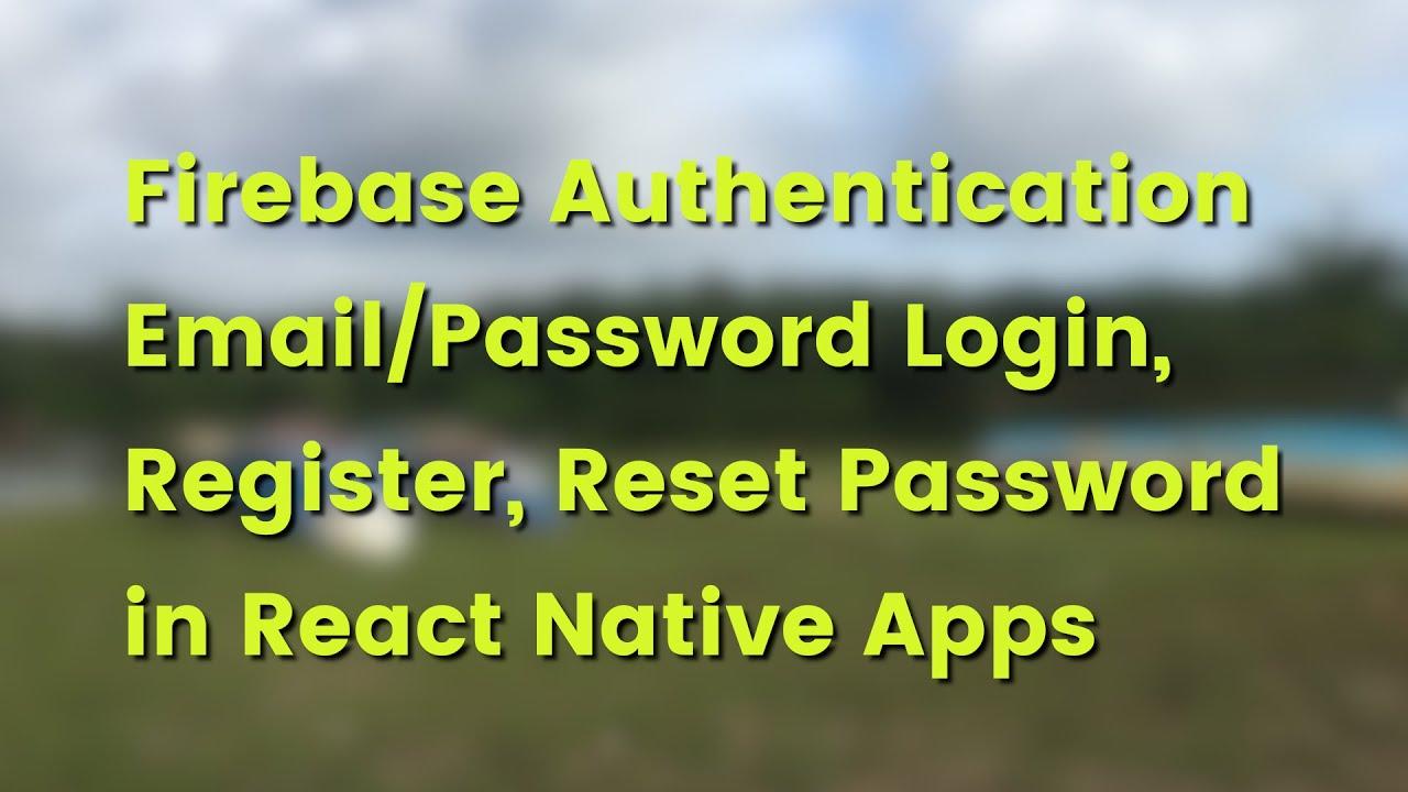 React Native Tutorial: Firebase Email Login Example