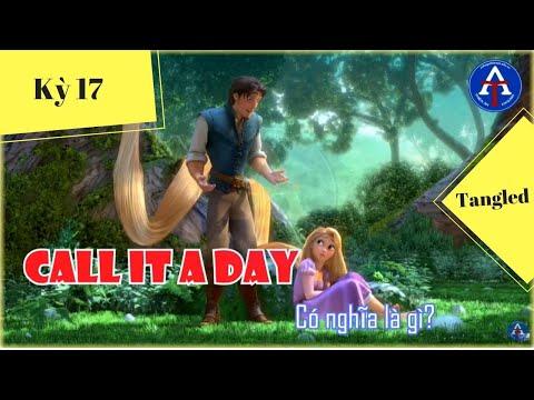 [HỌC IDIOM QUA PHIM] - Call It A Day (Tangled)