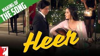 Making Of The Song - Heer   Jab Tak Hai Jaan   Shah Rukh Khan   Katrina Kaif   A. R. Rahman