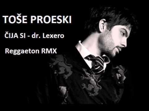 Tose Proeski - Cija si ( dr. Lexero Reggaeton RMX )