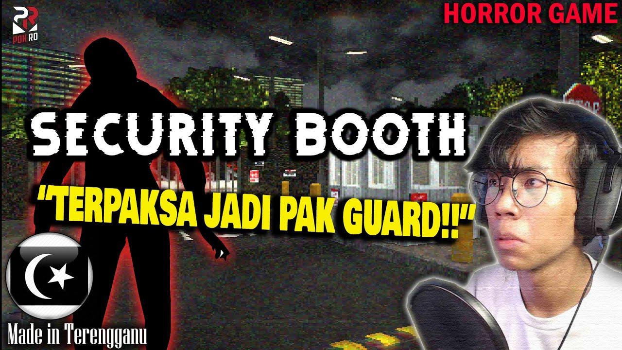 *SERAM* KERJA SEBAGAI PAK GUARD!! || SECURITY BOOTH Gameplay [Pok Ro] (Malaysia)