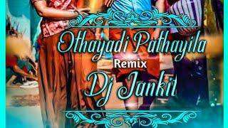 Othayadi Pathayila Remix Song (Dj-Jankit) | New Mixx | 2k19 💞