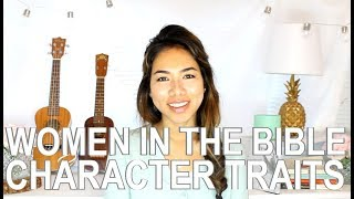 3 CHARACTER TRAITS OF WOMEN IN THE BIBLE | Part 1