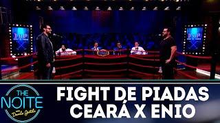 Fight de Piadas: Matheus Ceará x Enio Vivona - Ep.26 | The Noite (20/09/18)