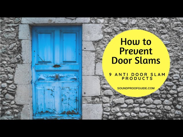How To Prevent Door Slams 9 Anti Door Slam Products Youtube