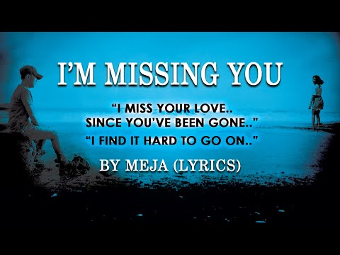 I'm Missing You - Meja (lyrics) - YouTube