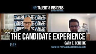 E:22 - HR Talent & Insiders: Gary Benedik & The Candidate Experience