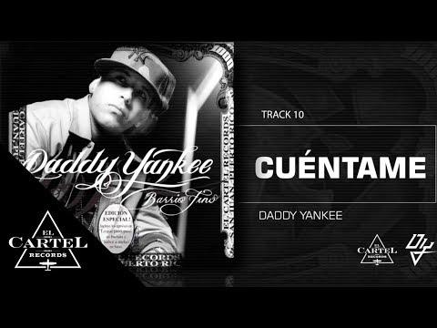 10. Cuéntame - Barrio Fino (Bonus Track Version) Daddy Yankee