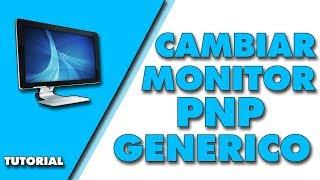 Cambiar Controlador Monitor  Pnp Genérico por Original ✔Del Monitor   2017