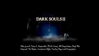 Dark Souls 2 Video Journal. Entry 4. A Variety of easy bosses.