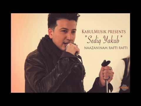 Sediq Yakub - Naazaninam Rafti Rafti [ official song ]