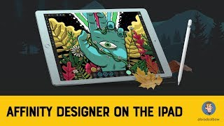 Affinity Designer for the iPad Impressions