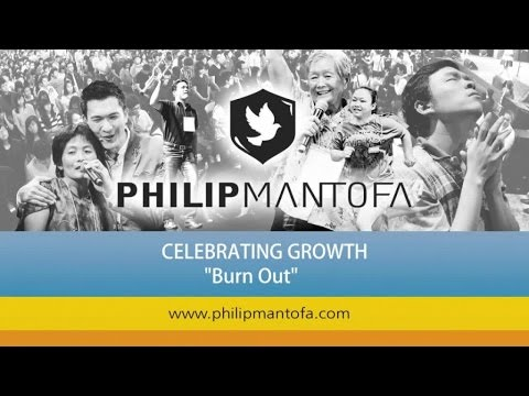 Kotbah Philip Mantofa : Celebrating Growth (Burn Out)
