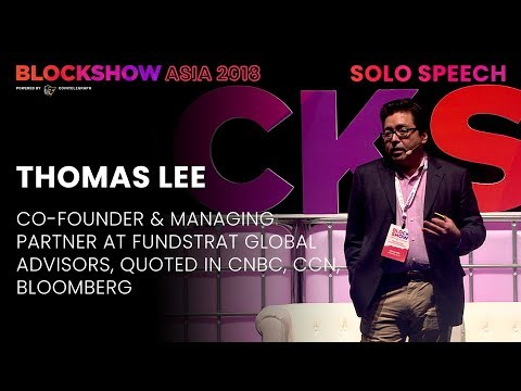 Thomas Lee: Crypto market 2018 and the future of Blockchain.