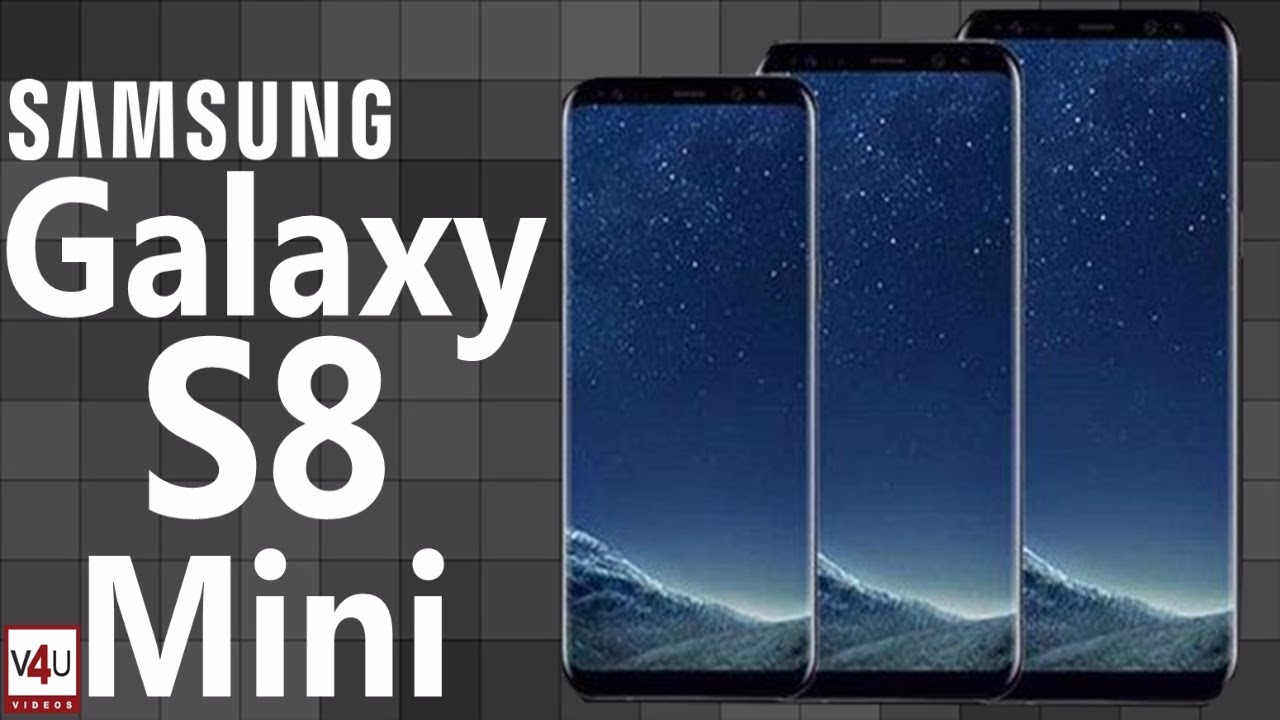Samsung Galaxy S8 Mini Price, Release Date, Camera, Specifications  Disclosed By Samsung