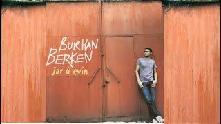 Burhan Berken  / Were Rinde  (Jar ü Evin)
