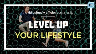 Level Up Your Lifestyle And Build Your Career with Ridiculously Efficient