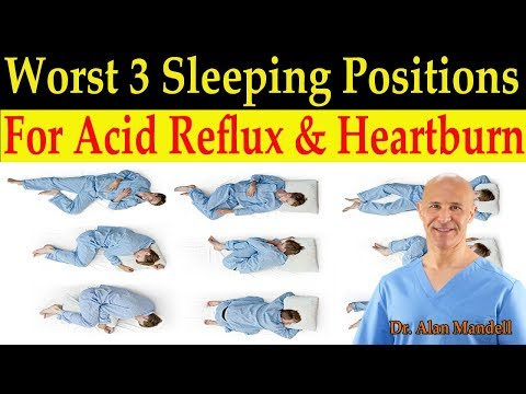 Worst 3 Sleeping Positions for Acid Reflux, Heartburn, & GERD - Dr Alan Mandell, DC