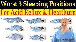 Worst 3 Sleeping Positions for Acid Reflux, Heartburn, & GERD - Dr Alan Mandell, DC