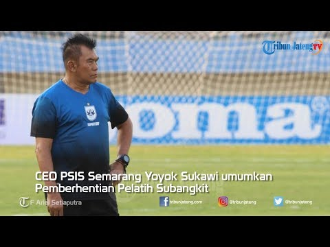 Yoyok Sukawi Umumkan Pemberhentian Pelatih PSIS Subangkit