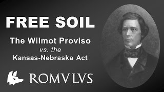 Free Soil, the Wilmot Proviso, and the Kansas Nebraska Act (APUSH Review)